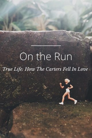 On the Run True Life: How The Carters Fell In Love
