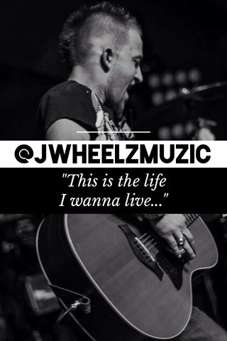 "@JWheelzMuzic ""This is the life I wanna live..."""