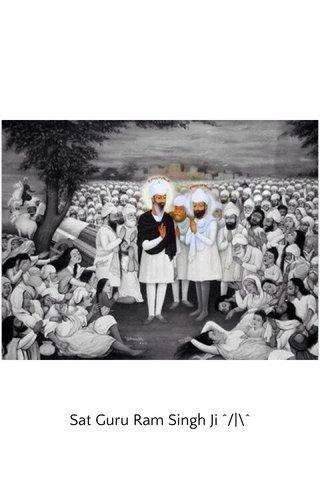 Sat Guru Ram Singh Ji ^/ \^