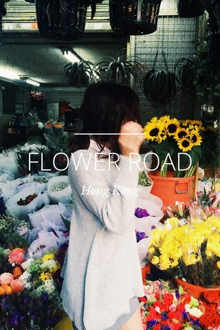 FLOWER ROAD Hong Kong