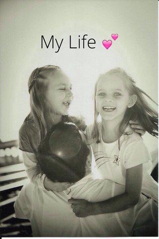 My Life 💕