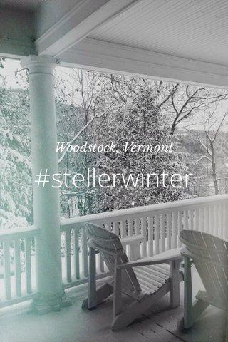 #stellerwinter Woodstock, Vermont