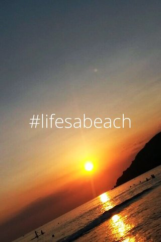 #lifesabeach