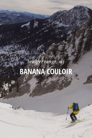 BANANA COULOIR bridger range, mt