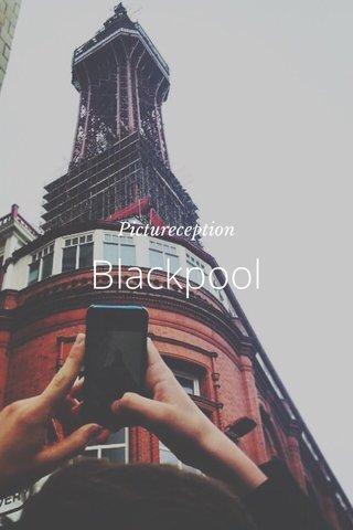 Blackpool Pictureception