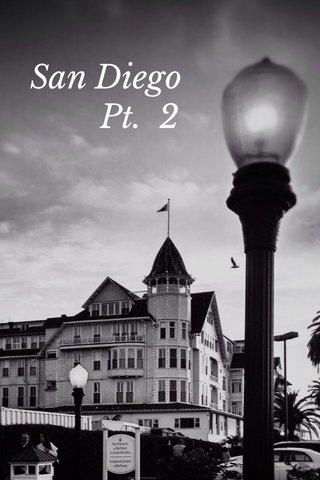 San Diego Pt. 2