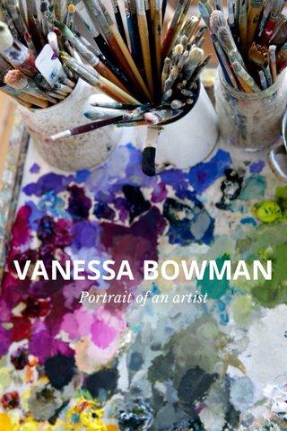 VANESSA BOWMAN Portrait of an artist