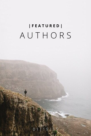 AUTHORS 01|19|15 |FEATURED|