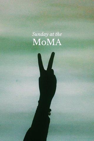 MoMA Sunday at the