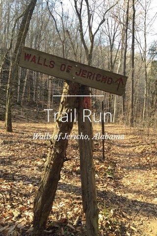 Trail Run Walls of Jericho, Alabama