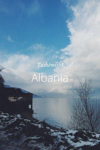 Albania Tushëmisht