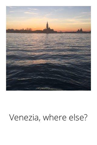 Venezia, where else?