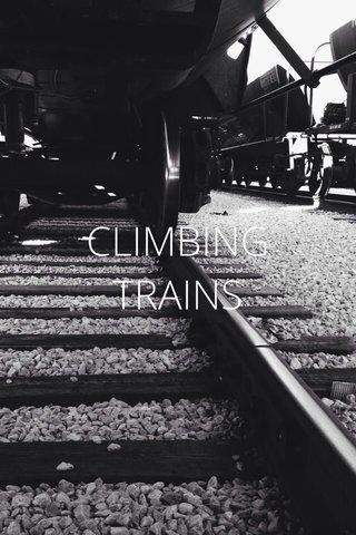 CLIMBING TRAINS
