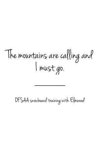 The mountains are calling and I must go. OFSAA snowboard training with Elmwood