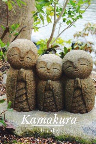 Kamakura In a day