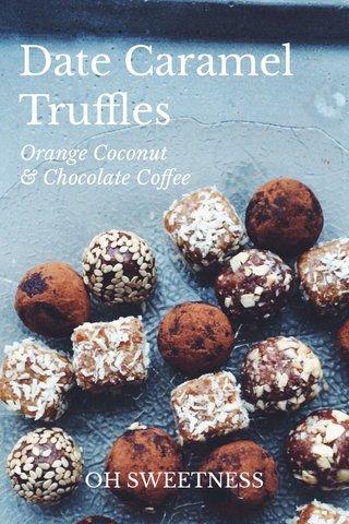 Date Caramel Truffles Orange Coconut & Chocolate Coffee OH SWEETNESS