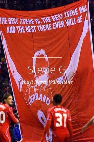 Stevie G You'll Never Walk Alone