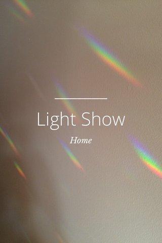 Light Show Home