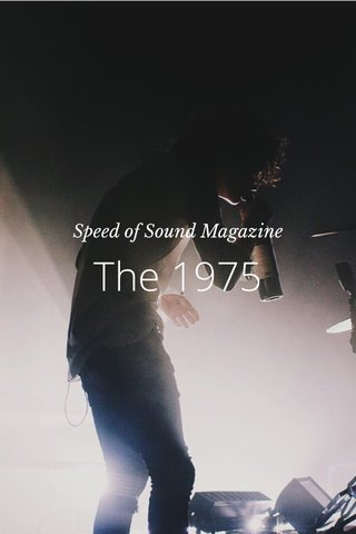 The 1975 Speed of Sound Magazine