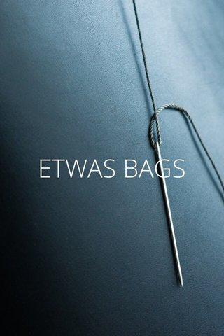 ETWAS BAGS