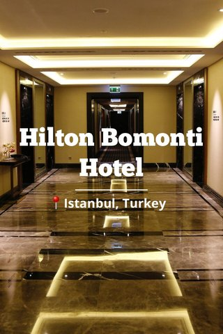 Hilton Bomonti Hotel 📍Istanbul, Turkey