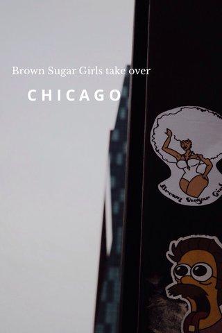 CHICAGO Brown Sugar Girls take over