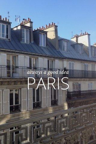 PARIS always a good idea