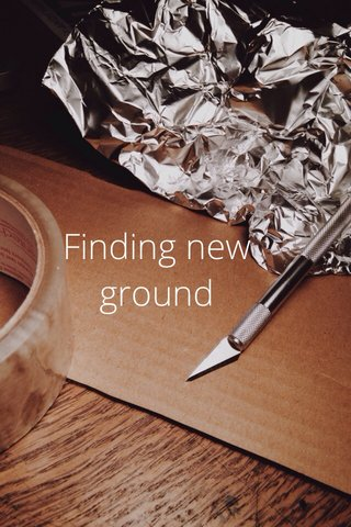 Finding new ground