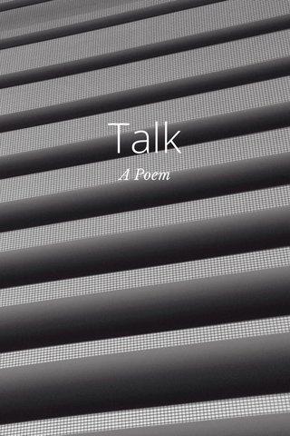 Talk A Poem