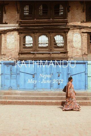 KATHMANDU Nepal May - June 2012