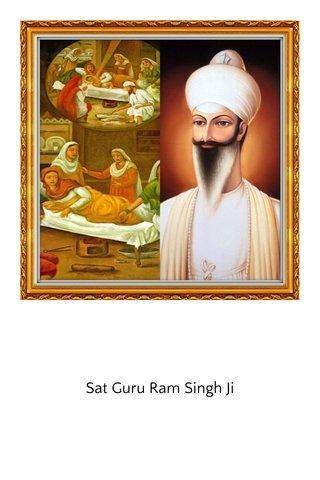 Sat Guru Ram Singh Ji