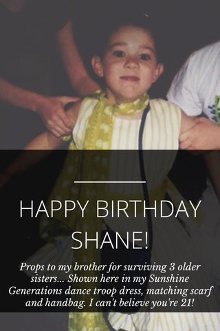 HAPPY BIRTHDAY SHANE! Props to my brother for surviving 3 older sisters... Shown here in my Sunshine Generations dance troop dress, matching scarf and handbag. I can't believe you're 21!