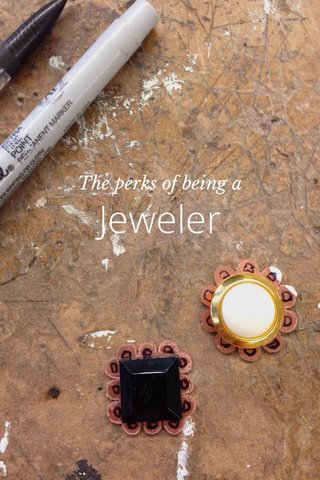 Jeweler The perks of being a