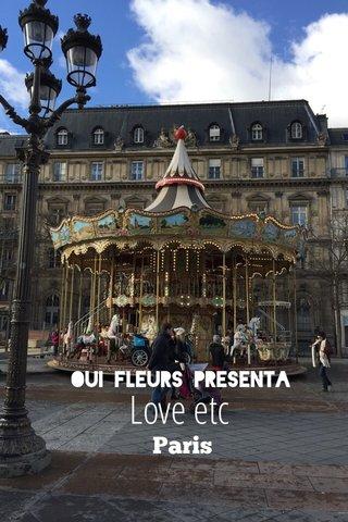 Love etc Paris Oui Fleurs presenta