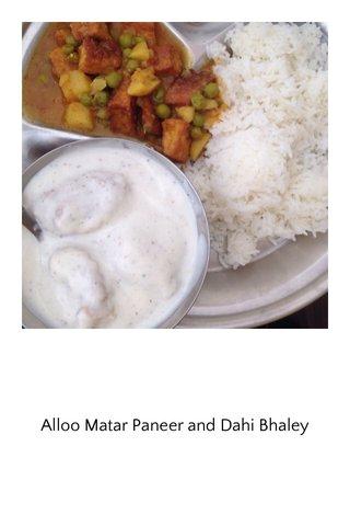Alloo Matar Paneer and Dahi Bhaley