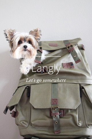 Langly Let's go somewhere
