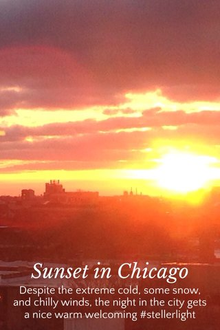 Sunset in Chicago Despite the extreme cold, some snow, and chilly winds, the night in the city gets a nice warm welcoming #stellerlight