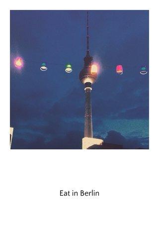 Eat in Berlin