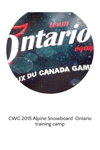 CWG 2015 Alpine Snowboard Ontario training camp