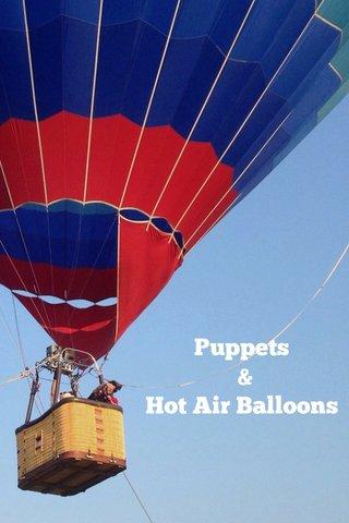 Puppets & Hot Air Balloons