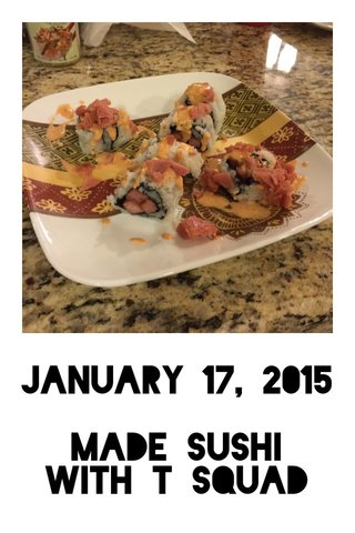 January 17, 2015 Made sushi with T squad