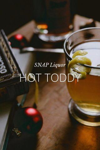 HOT TODDY SNAP Liquor