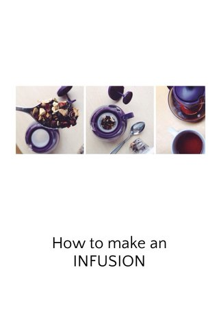 How to make an INFUSION
