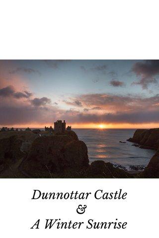 Dunnottar Castle & A Winter Sunrise