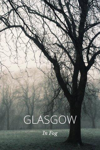 GLASGOW In Fog
