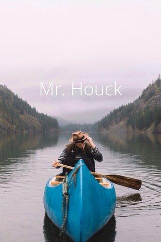 Mr. Houck