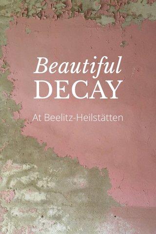 DECAY Beautiful At Beelitz-Heilstätten