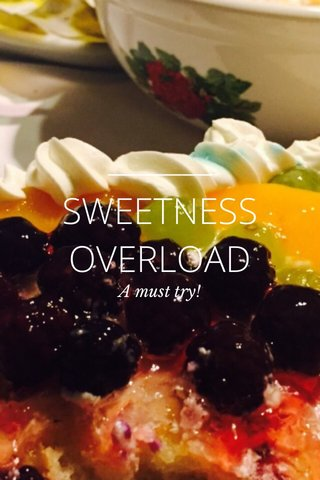 SWEETNESS OVERLOAD A must try!
