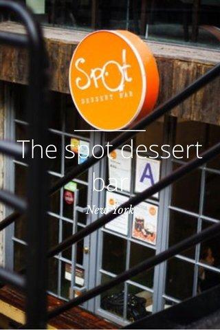 The spot dessert bar New York