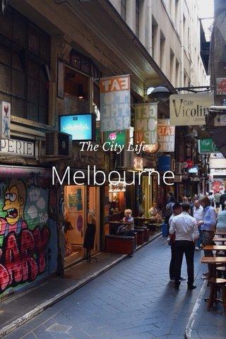 Melbourne The City Life